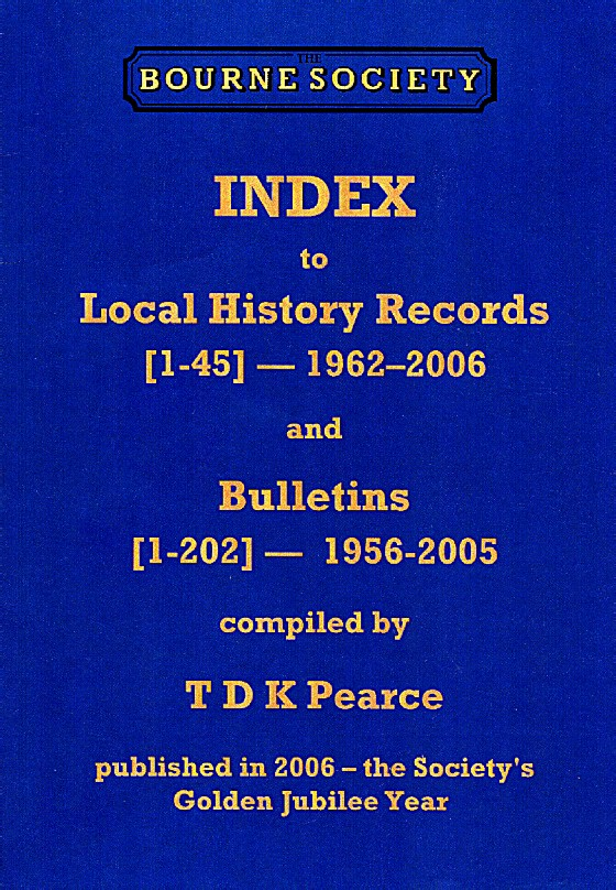 Bourne Society Bulletins & Local History Records to Vol 45 Index